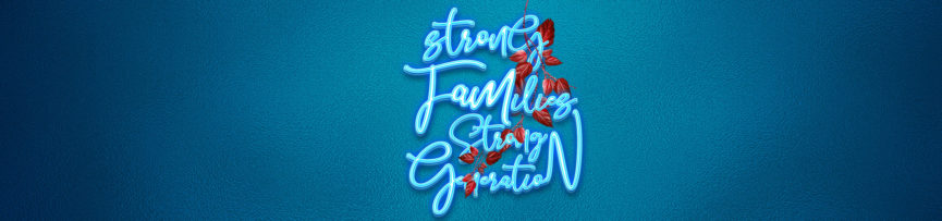 Strong Families Strong Generation